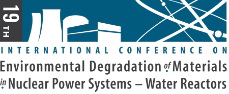 19th International Conference on Environmental Degradation of Materials in Nuclear Power Systems- Water Reactors